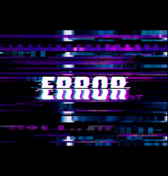 error page with glitch effect background vector image