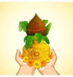 Hand holding mangal kalash vector