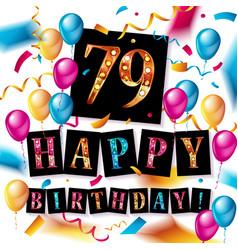 Happy birthday 79 years anniversary vector