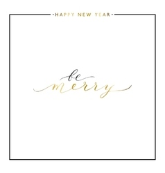 Be Merry gold text isolated on white background vector image vector image
