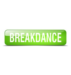 Breakdance green square 3d realistic isolated web vector