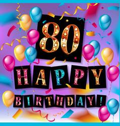happy birthday 80 years anniversary vector image