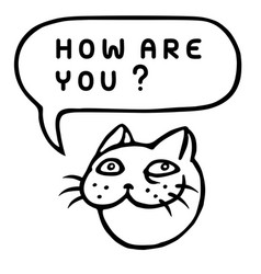 how are you cartoon cat head speech bubble vector image