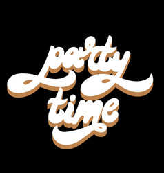 Party time hand drawn lettering isolated vector