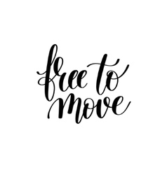 free to move black and white hand written vector image