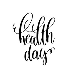 health day - hand lettering inscription to healthy vector image vector image