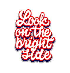 look on the bright side lettering and calligraphy vector image