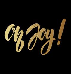 oh joy lettering phrase on dark background design vector image