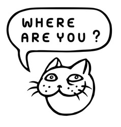 Where are you cartoon cat head speech bubble vector