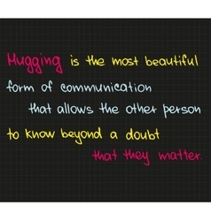 Hugging is the most beautuful form vector image