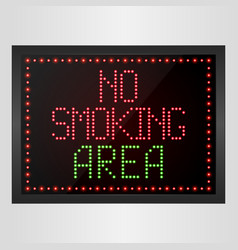 No smoking area notice led digital sign vector