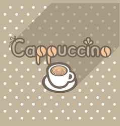poster in flat style with cup of cappuccino vector image