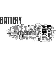 Battery powered chainsaws text word cloud concept vector