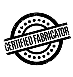 Certified Fabricator rubber stamp vector