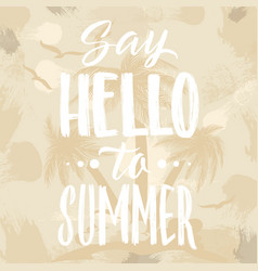 hello summer lettering grunge poster design vector image