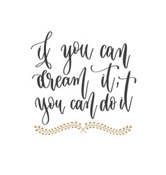 if you can dream it you can do it - hand vector image
