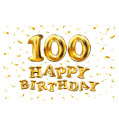 Happy birthday 100th celebration gold balloons vector
