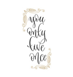 You only live once - hand lettering inscription vector