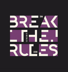 Break the rules abstract geometric t-shirt vector