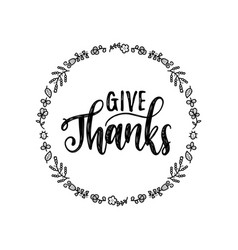 Give thanks lettering in round foliage vector