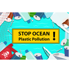 Stop ocean plastic pollution background with junk vector