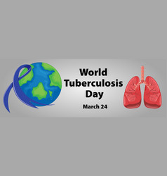 World tuberculosis day poster with human lungs vector