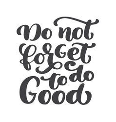 hand lettering do not forget to do good biblical vector image