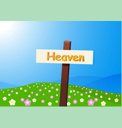 Heaven landscape with signpost flower and field vector