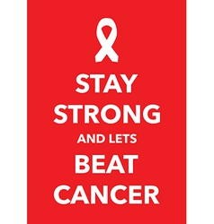 stay strong cancer poster vector image