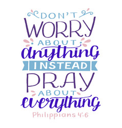 Hand lettering with bible verse do not worry about vector