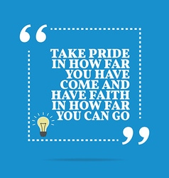 Inspirational motivational quote Take pride in how vector image