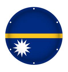 Round metallic flag of nauru with screw holes vector