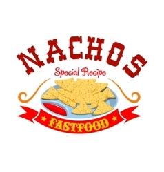 Nachos mexican corn chips fast food menu emblem vector image