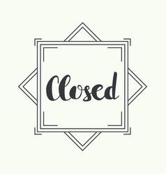 closed inscription vector image
