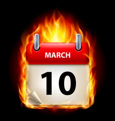 tenth march in calendar burning icon on black vector image