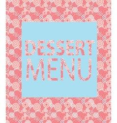 Dessert Menu Template vector image