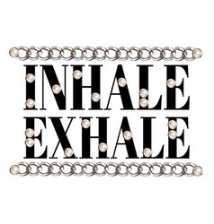 Inhale exhale lettering isolated with realistic vector