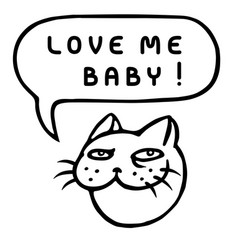 Love me baby cartoon cat head speech bubble vector