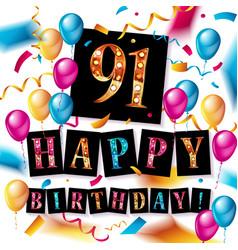 Happy birthday 91 years anniversary vector