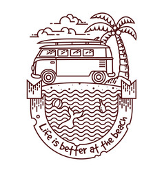Life is better at beach line vector