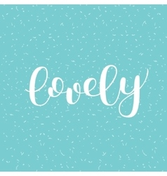 Lovely Brush lettering vector