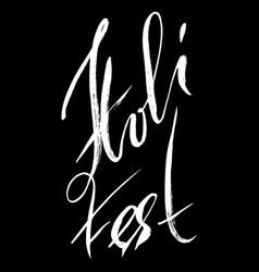 hand drawn modern brush lettering of holi fest vector image vector image