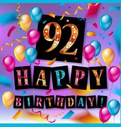 92 years anniversary happy birthday vector