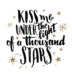 Kiss me under the light of a thousand stars vector image