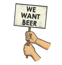 we want beer poster in hands sketch vector image