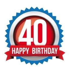 Fourty years happy birthday badge ribbon vector image