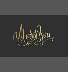 Miss you - golden hand lettering inscription text vector