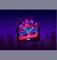 night cocktail is a neon sign cocktail logo neon vector image