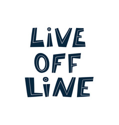 Live offline hand lettered quote prevention vector