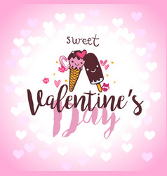 valentines day lettering card with ice cream in vector image vector image